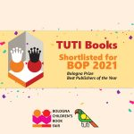 TUTI Books Shortlisted for BOP 2021 – Bologna Prize Best Publishers of the Year